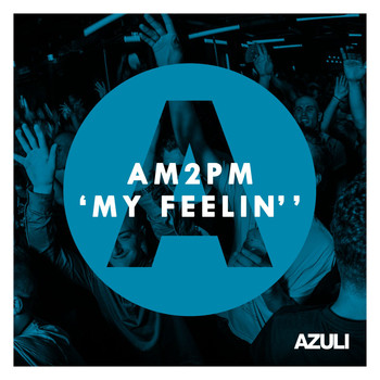 am2pm - My Feelin'