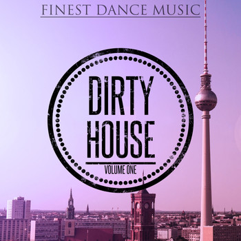 Various Artists - Dirty House, Vol. 1 (Finest Dance Music)