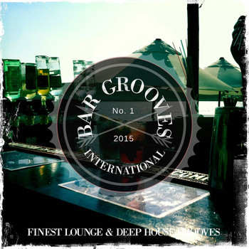 Various Artists - Bar Grooves International - 2015 (Finest Lounge & Deep House Grooves [Explicit])