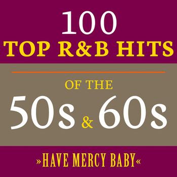 Various Artists - Have Mercy Baby: 100 Top R&B Hits of the 50s & 60s