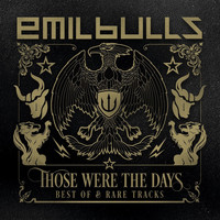 Emil Bulls - Those Were the Days - Best Of