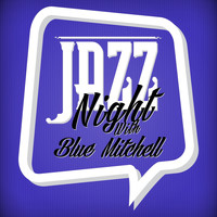 Blue Mitchell - Jazz Night with Blue Mitchell