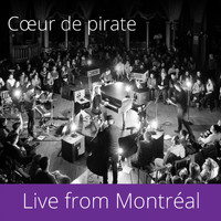 Coeur De Pirate - Live from Montréal