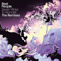 Reel People - Seven Ways to Wonder - The Remixes
