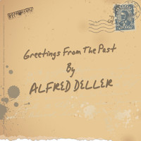 Alfred Deller - Greetings from the Past