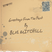 Blue Mitchell - Greetings from the Past