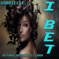 Gabrielle - I Bet: Remake Remix to Ciara