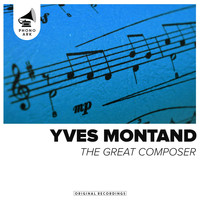 Yves Montand - The Great Composer