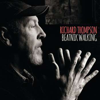 Richard Thompson - Beatnik Walking