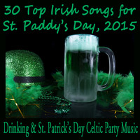Irish Celtic Music - 30 Top Irish Songs for St. Paddy's Day, 2015: Drinking & St. Patrick's Day Celtic Party Music