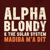 Alpha Blondy - Madiba m'a dit - Single