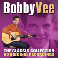 Bobby Vee - The Classic Collection - 90 Original Recordings