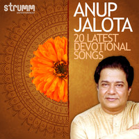 Anup Jalota - Anup Jalota - 20 Latest Devotional Songs