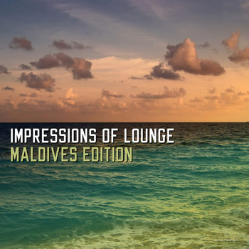 Various Artists - Impressions of Lounge Maldives Edition