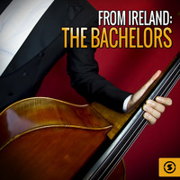 The Bachelors - From Ireland: The Bachelors