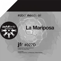 Robot Needs Oil - La Mariposa