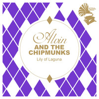 Alvin And The Chipmunks - Lily of Laguna