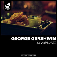 George Gershwin - Dinner Jazz