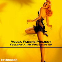 Volga Faders Project - Feelings At My Fingertips