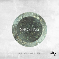Ghosting - All You Will See