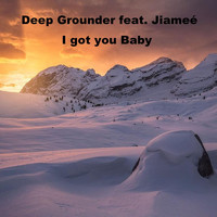 Deep Grounder - I Got You Baby