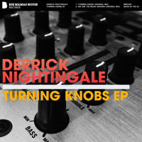 Derrick Nightingale - Turnig Knobs EP