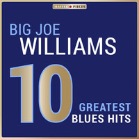 Big Joe Williams - Masterpieces Presents Big Joe Williams: 10 Greatest Blues Hits