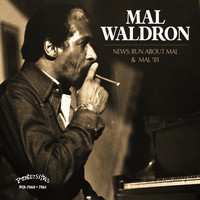 Mal Waldron - Mal '81 & News: Run About Mal