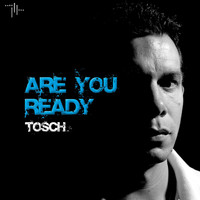 Tosch - Are You Ready (Explicit)