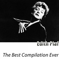Edith Piaf - The Best Compilation Ever