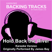 Paris Music - Hold Back the River (Originally Performed By James Bay) [Karaoke Version]