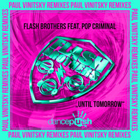 Flash Brothers - Until Tomorrow (Paul Vinitsky Remixes)