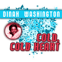 Dinah Washington - Cold Cold Heart