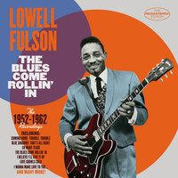 Lowell Fulson - The Blues Come Rollin' In: 1952 - 1962 Recordings