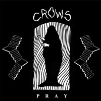 Crows - Pray