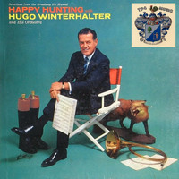 Hugo Winterhalter and His Orchestra - Happy Hunting