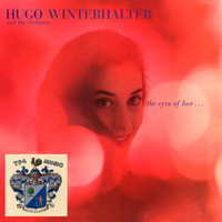 Hugo Winterhalter and His Orchestra - The Eyes of Love