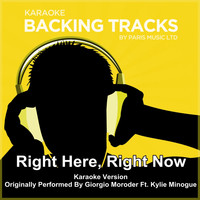 Paris Music - Right Here, Right Now (Originally Performed By Giorgio Moroder feat. Kylie Minogue) [Karaoke Version]
