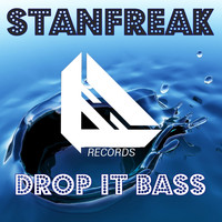 Stanfreak - Drop It Bass