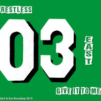 Restless - Give It to Me
