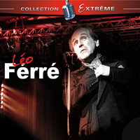 Léo Ferré - Léo Ferré Collection Extreme