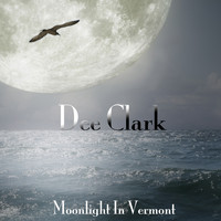 Dee Clark - Moonlight in Vermont