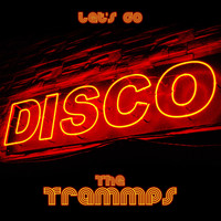 The Trammps - Let's Go Disco