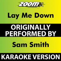 Zoom Karaoke - Lay Me Down (Karaoke Version) [Originally Performed By Sam Smith]