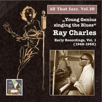 "Ray Charles - All that Jazz, Vol. 30: ""Young Genius Singing the Blues"" – Ray Charles, Vol. 1 (2015 Digital Remaster)"