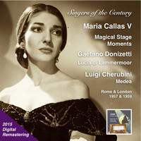 Maria Callas - Singers of the Century: Maria Callas, Vol. 5 - Magical Stage Moments (2015 Digital Remaster)