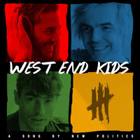 New Politics - West End Kids