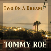 Tommy Roe - Two on a Dream