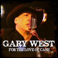 Gary West - For the Love of Cash