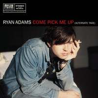 Ryan Adams - Come Pick Me Up (alternate take) / When the Rope Gets Tight